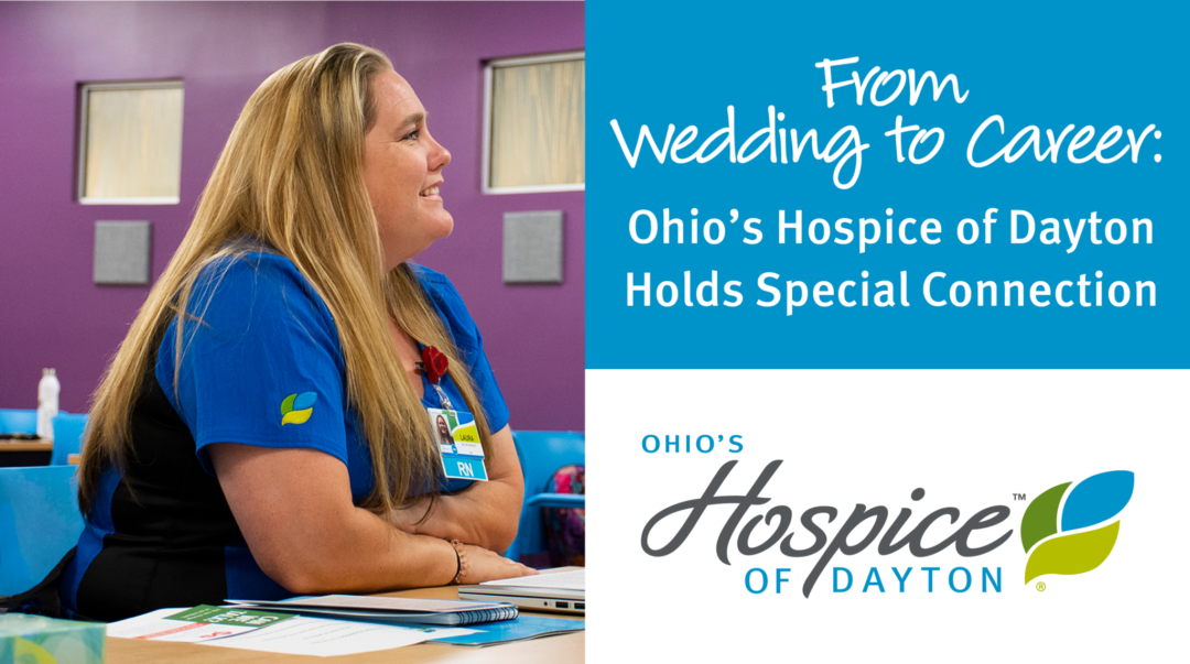 From Wedding To Career, Ohio's Hospice Of Dayton Has A Special Place In This Nurse's Heart